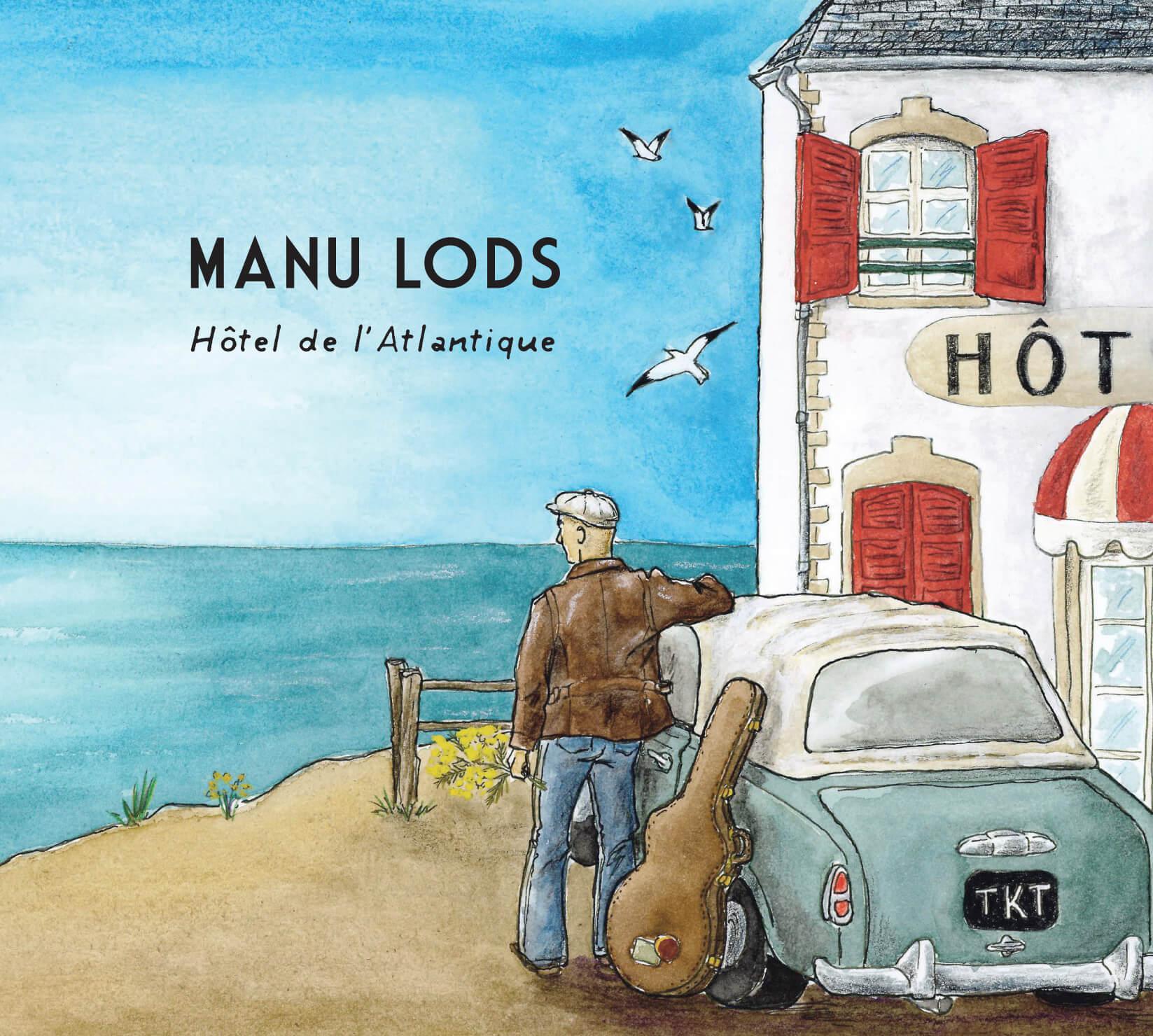 Hotel de l'Atlantique - Nouvel album de Manu Lods